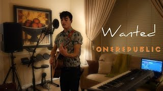 Wanted- OneRepublic (Live Loop Pedal Cover) NEW SONG