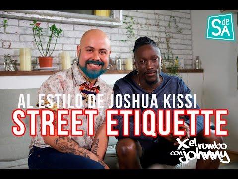 Conoce a Joshua Kissi de Street Etiquette - Johnny Carmona