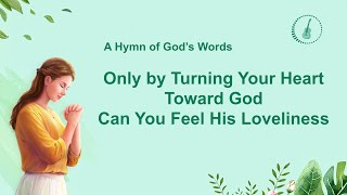 """Only by Turning Your Heart Toward God Can You Feel His Loveliness"" 