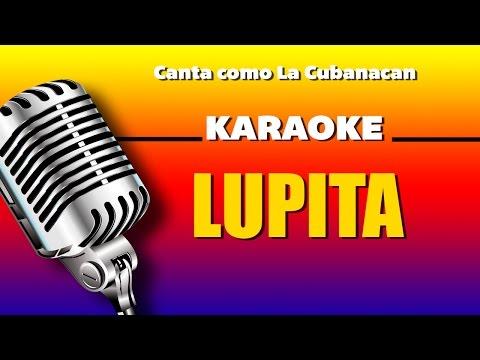 Lupita, con letra - La Cubanacan karaoke