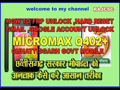 MICROMAX Q402+ UNLOCK, HARD RESET, GMAIL, FRP ,PATTERN CG govt mobile by  Rajcsc
