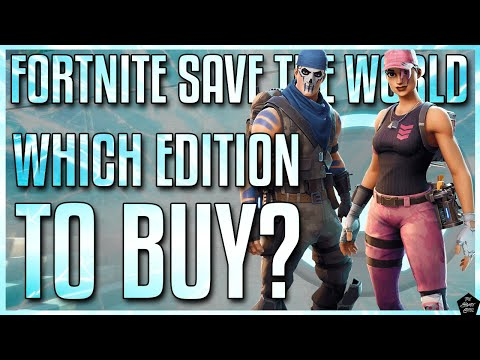 FORTNITE SAVE THE WORLD: WHICH EDITION SHOULD YOU BUY AND WHY!