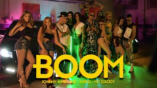 Johnny King x KG x Greg x Mc Daddy - BOOM | Official Music Video