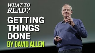 Getting Things Doneby David Allen (Book Summary & Recommended Read)