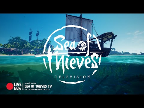 Sea of Thieves Television – Official Launch Trailer