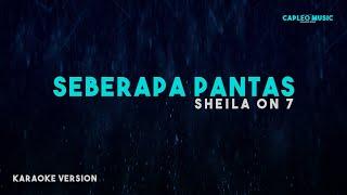 Download Lagu Sheila On 7 – Seberapa Pantas (Karaoke Version) mp3