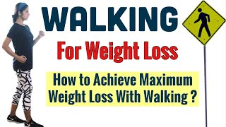 Walking for Weight Loss | Posture, Speed, Distance to Lose Maximum Weight | Tips for beginners