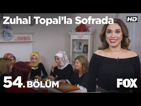 Zuhal Topal'la Sofrada 54. Bölüm