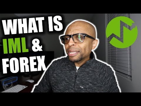 What is I Markets LIVE IML - What is Forex - I Markets LIVE IML Overview