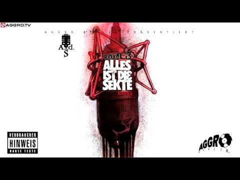 ROYAL TS (SIDO & B-TIGHT) SCHLAMPEN - ALLES IST DIE SEKTE - ALBUM - TRACK 26