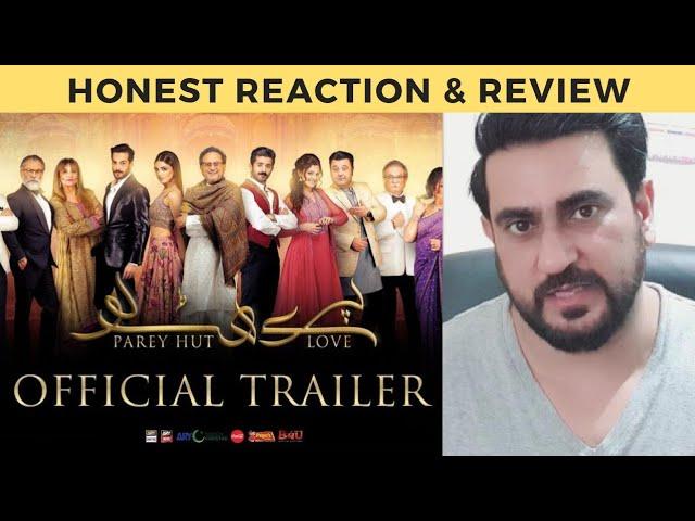 Honest Reaction on PAREY HUT LOVE - THEATRICAL TRAILER | Pakistani Film | IAmFawad
