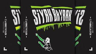 No.1 - Nefes Al Zombi Pt. II (Official Audio) #SiyahBayrak