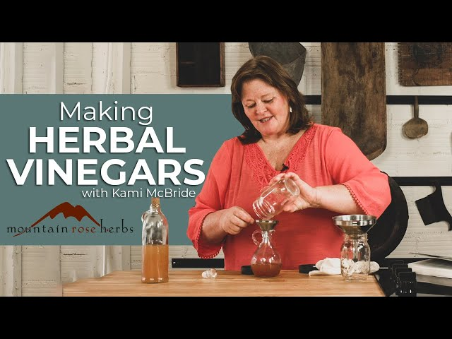 Making Herbal Vinegar for Cooking, Skin Care, and Clean-Up with Kami McBride