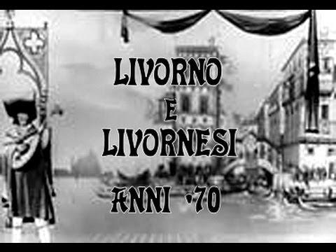 LIVORNO E LIVORNESI ANNI '70