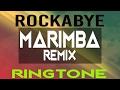 Rockabye Marimba Remix Ringtone