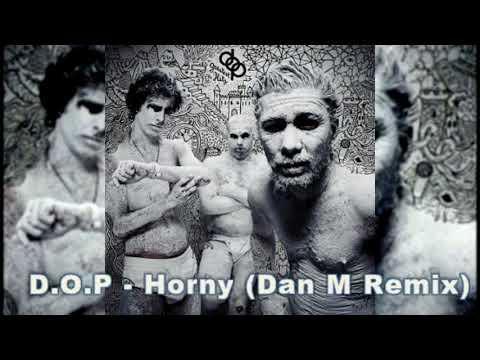 D.O.P - Horny (Dan M Remix)