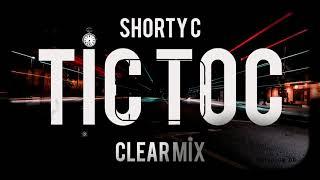 Gambar cover SHORTY C - TIC TOC - CLEARMIX