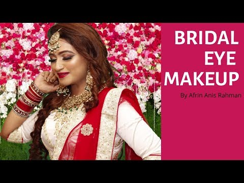 Bridal Eye Makeup | Bridal Makeover Series | Afrin Anis Rahman