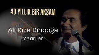 Ali Rıza Binboğa, Yarınlar - 40 Yıllık Bir Akşam