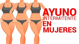Ayuno Intermitente en MUJERES que Quieren Perder Grasa Intermittent Fasting for Women