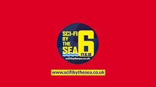 Sci  Fi by the Sea 6  | Sunday 17th June 2018