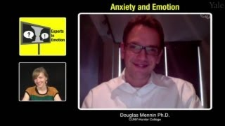 Experts in Emotion 17.1 -- Douglas Mennin on Anxiety and Emotion