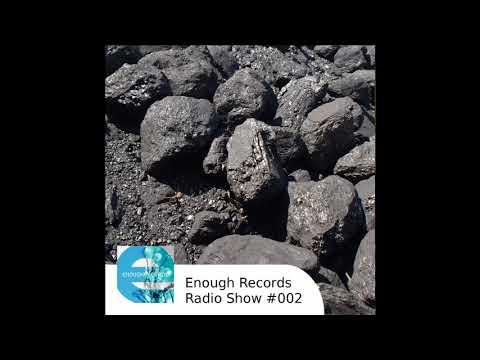 Enough Records Radio Show #002