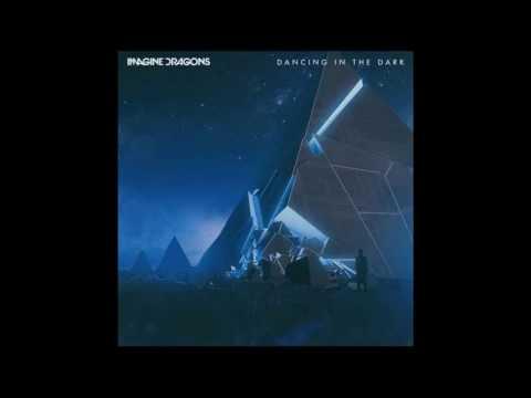 Dancing in the Dark - Imagine Dragons