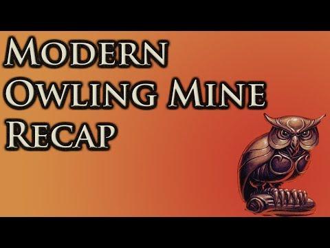 Modern Owling Mine Recap