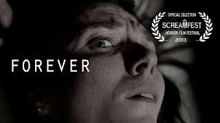 FOREVER | SCARY SHORT HORROR FILM | SCREAMFEST