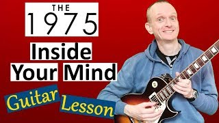 The 1975 - Inside Your Mind Guitar Lesson - Full Tutorial