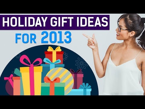 Holiday Gift Ideas for 2013