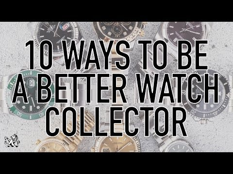 10 Essential Ways To Be A Better Watch Collector & Enjoy It More + Why I Kept My Rolex Submariner