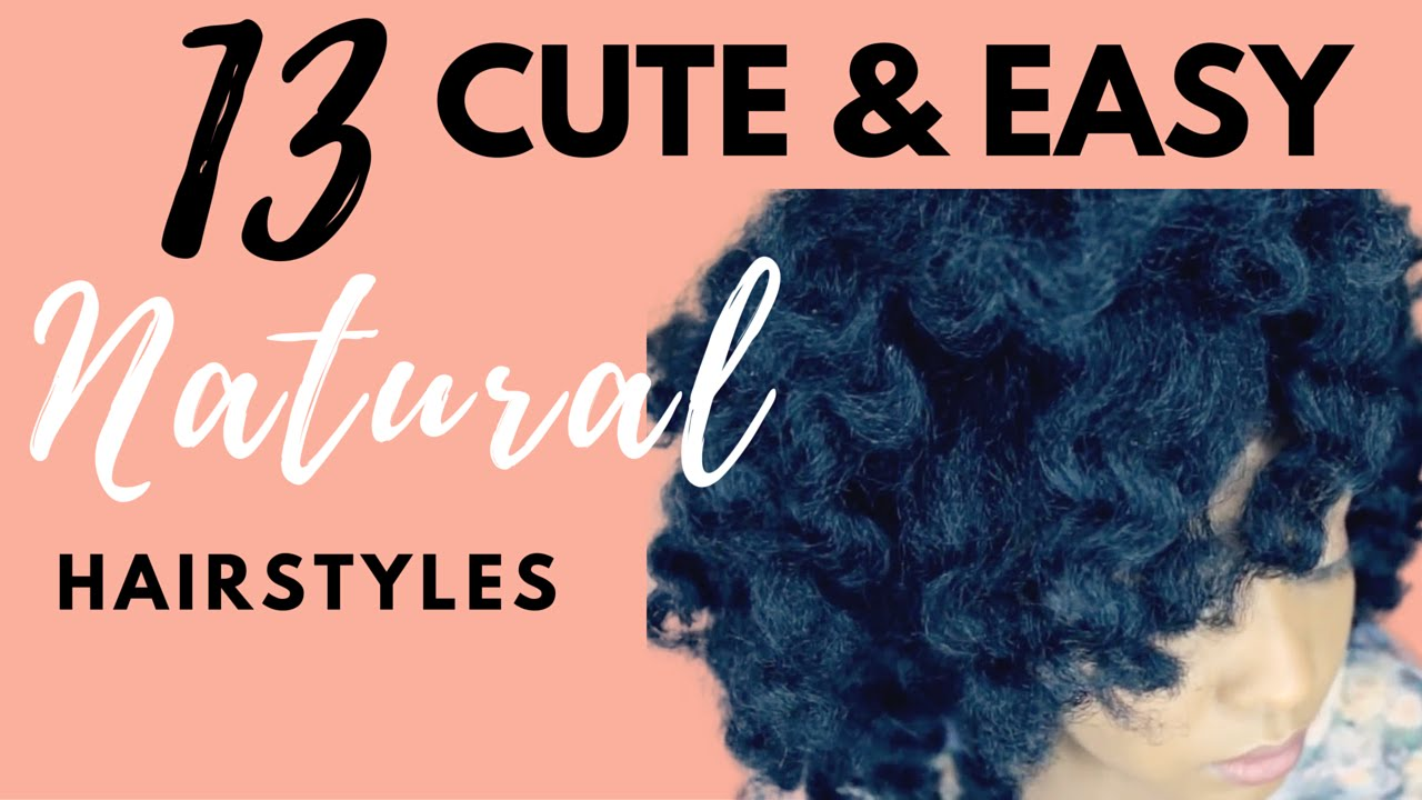 13 Cute & Easy Natural Hairstyles You Must Try