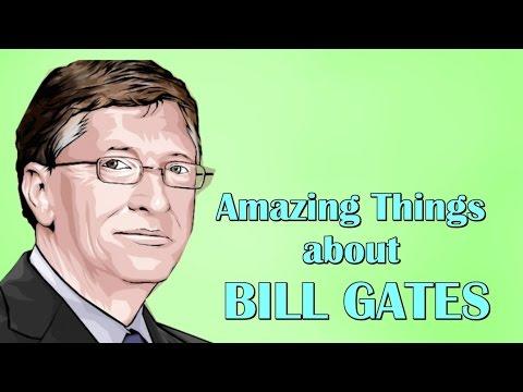 Amazing Things About Bill Gates