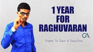 Raghuvaran CA || Completes 1 Year || Special Video || HD 1080