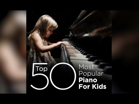 Top 50 Best Piano Classics For Kids