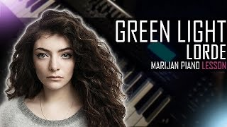 How To Play: Lorde - Green Light | Piano Tutorial Lesson + Sheets
