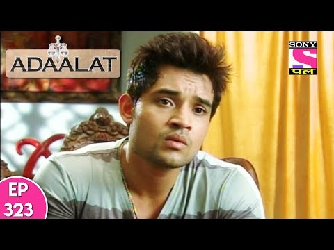 Adaalat - अदालत - Episode 323 - 11th August, 2017