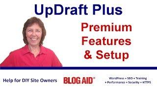 UpdraftPlus Premium Features and Setup