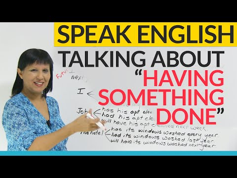 """Talking about """"having something done"""" in English"""