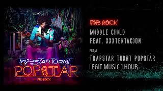 PNB Rock - MIDDLE CHILD (Feat. XXXTENTACION) 1 Hour