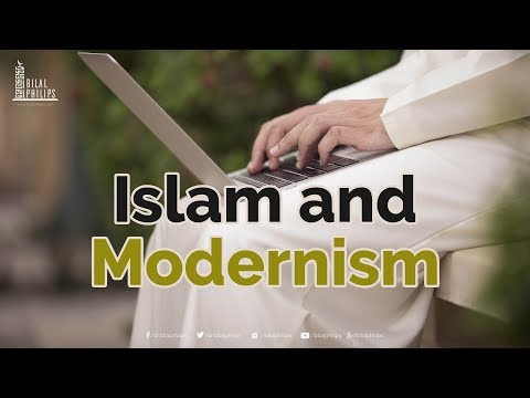 Islam and Modernism [The Call] - Dr. Bilal Philips