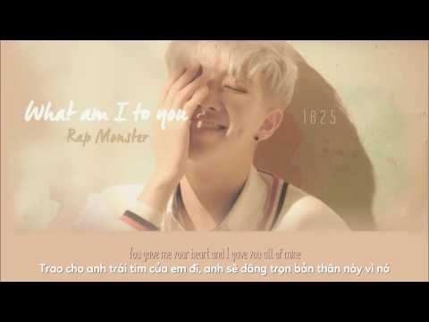 [Vietsub/Engsub] BTS Rap Monster - What Am I To You