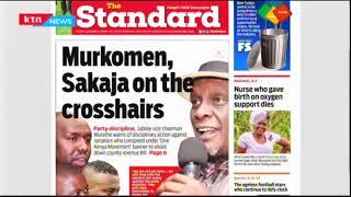 The Standard: Murkomen, Sakaja on the crosshairs