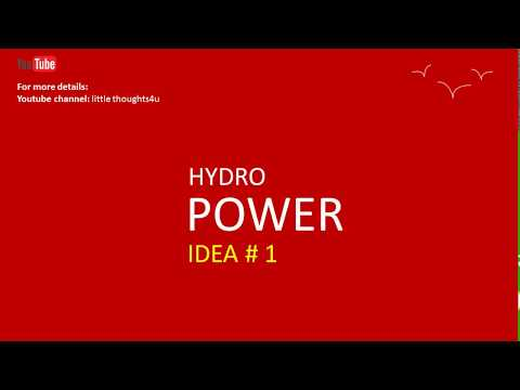 Kishore renewable energy - Hydro power Idea # 1-How to generate electricity from water flow
