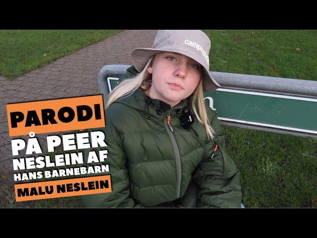 Peer Neslein parodi af Malu Neslein (barnebarn)