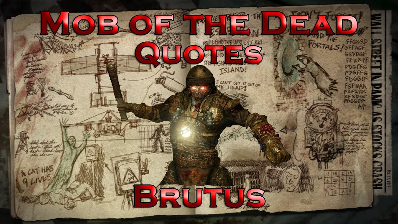 Fex Quotes Mob Of The Dead Quotes  Brutus Call Of Duty Black Ops Ii