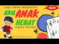 LAGU ANAK INDONESIA - AKU ANAK HEBAT