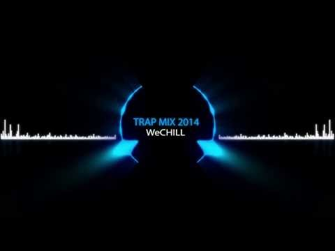 TRAP MUSIC Mix 2014 ! - WeCHILL 1 Hour...